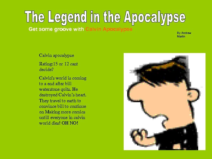 Get some groove with Calvin Apocalypse Calvin apocalypse Rating: 15 or 12 cant decide?