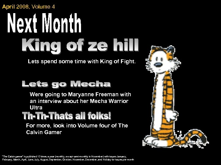 April 2008, Volume 4 Lets spend some time with King of Fight. Were going