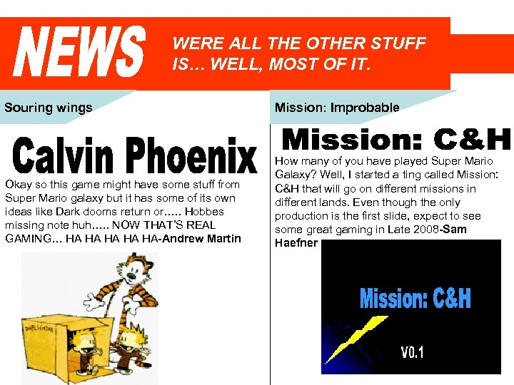 WERE ALL THE OTHER STUFF IS… WELL, MOST OF IT. Souring wings Mission: Improbable
