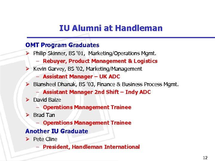 IU Alumni at Handleman OMT Program Graduates Ø Philip Skinner, BS '01, Marketing/Operations Mgmt.