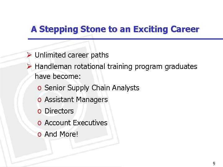 A Stepping Stone to an Exciting Career Ø Unlimited career paths Ø Handleman rotational