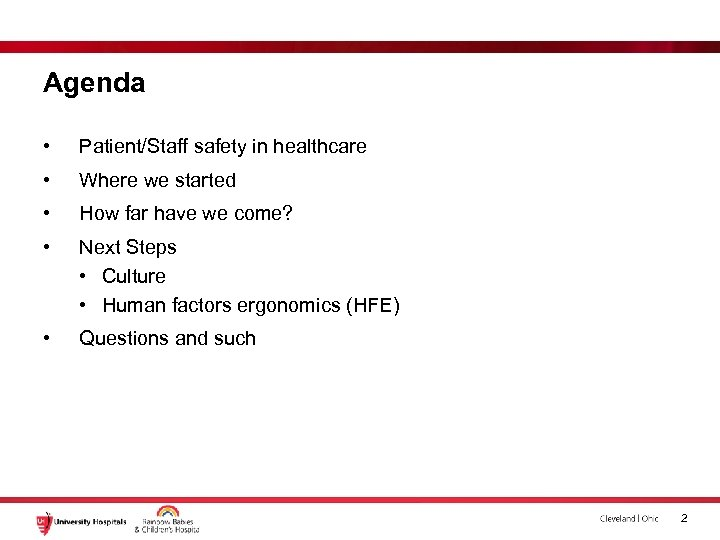 Agenda • Patient/Staff safety in healthcare • Where we started • How far have