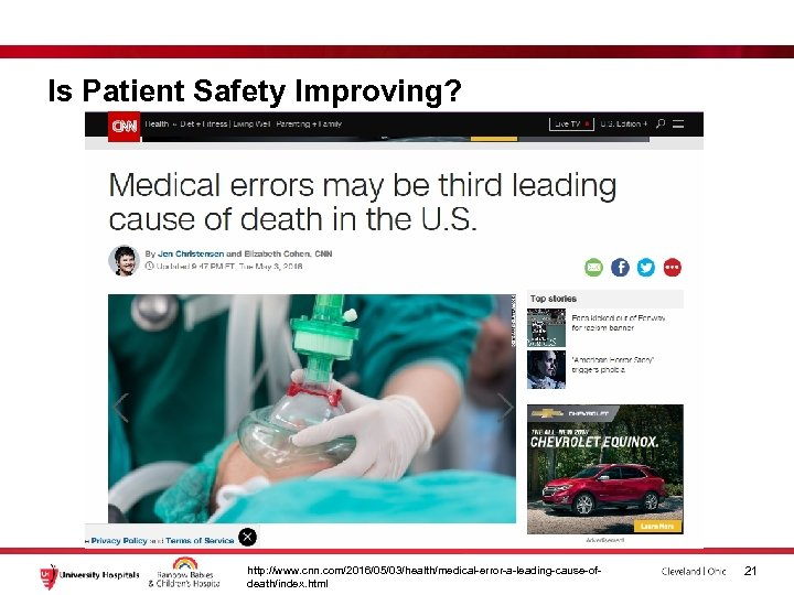 Is Patient Safety Improving? http: //www. cnn. com/2016/05/03/health/medical-error-a-leading-cause-ofdeath/index. html 21