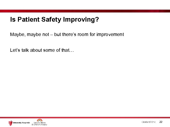 Is Patient Safety Improving? Maybe, maybe not – but there's room for improvement Let's