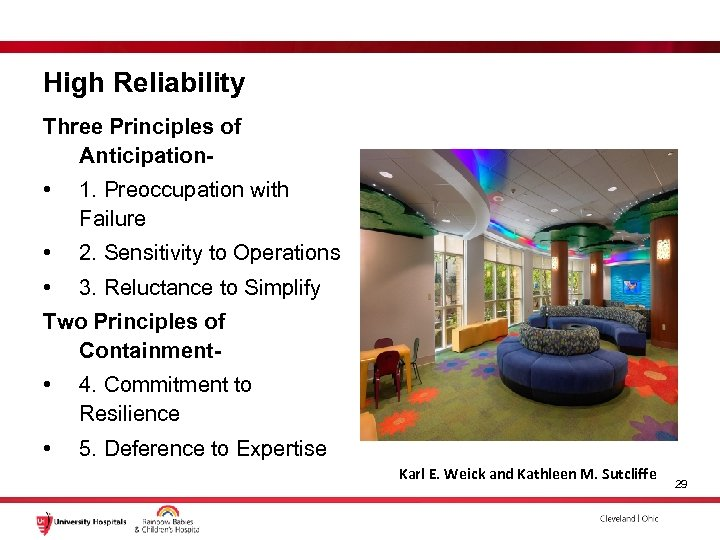 High Reliability Three Principles of Anticipation- • 1. Preoccupation with Failure • 2. Sensitivity