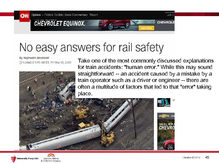 Take one of the most commonly discussed explanations for train accidents: