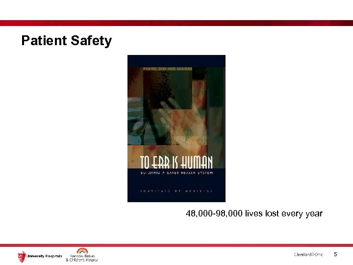 Patient Safety 48, 000 -98, 000 lives lost every year 5