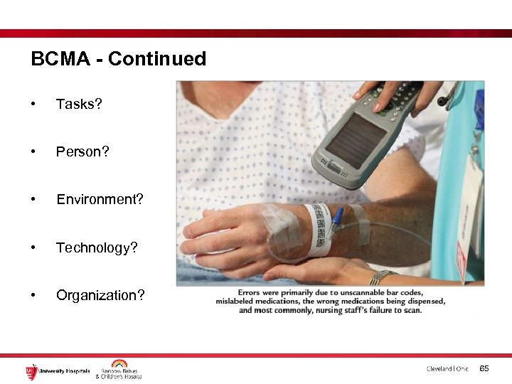 BCMA - Continued • Tasks? • Person? • Environment? • Technology? • Organization? 65