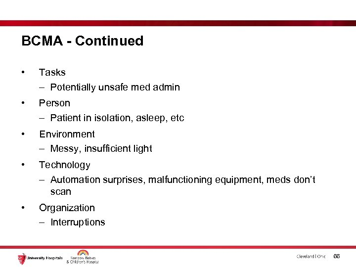 BCMA - Continued • Tasks – Potentially unsafe med admin • Person – Patient