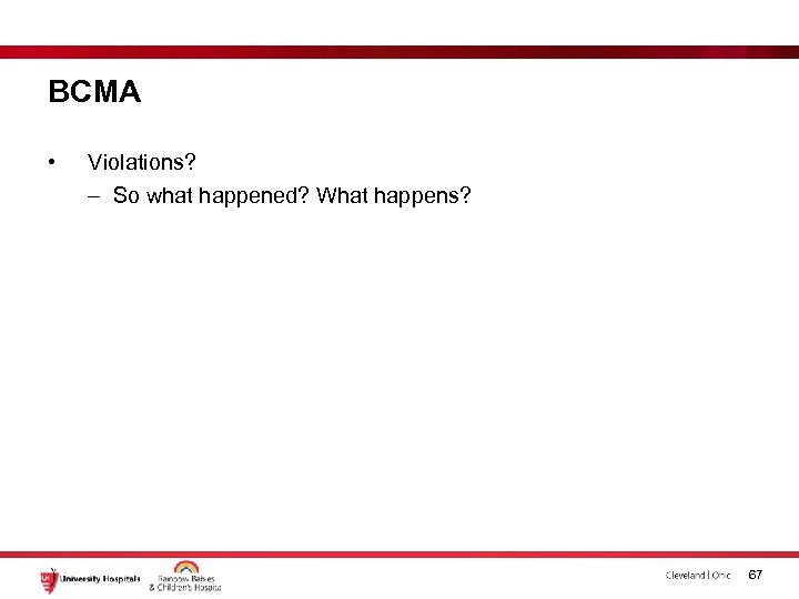 BCMA • Violations? – So what happened? What happens? 67