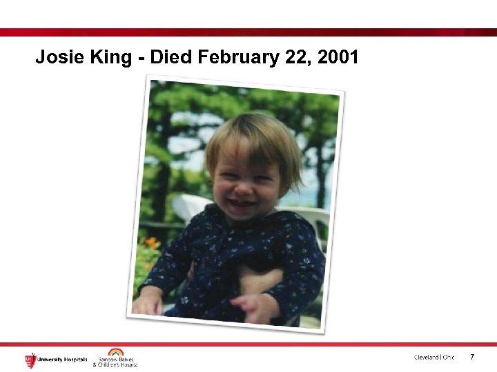 Josie King - Died February 22, 2001 7