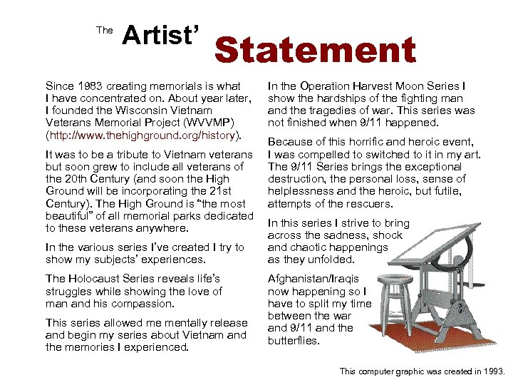 The Artist' Statement Since 1983 creating memorials is what I have concentrated on. About