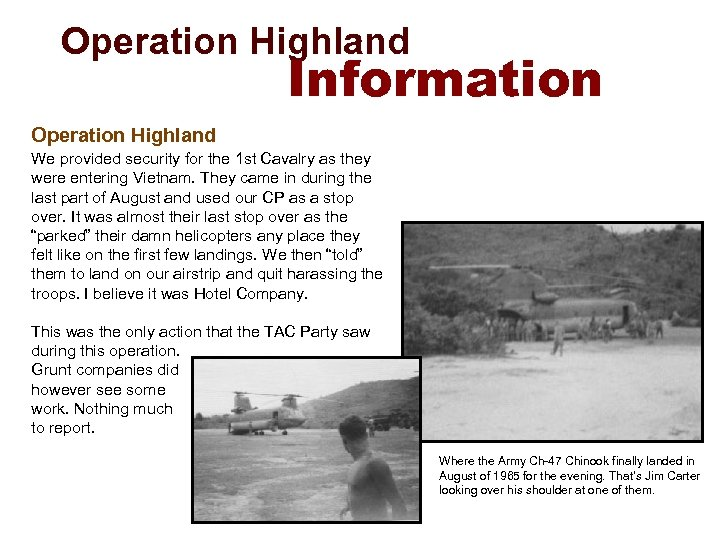 Operation Highland Information Operation Highland We provided security for the 1 st Cavalry as