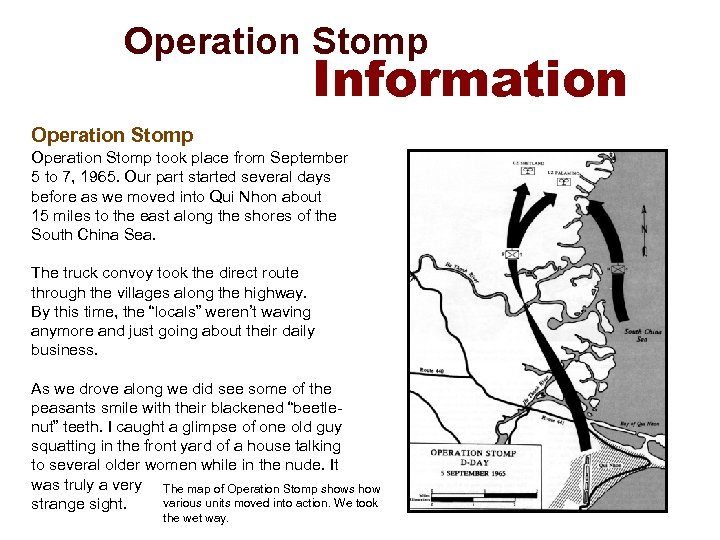 Operation Stomp Information Operation Stomp took place from September 5 to 7, 1965.