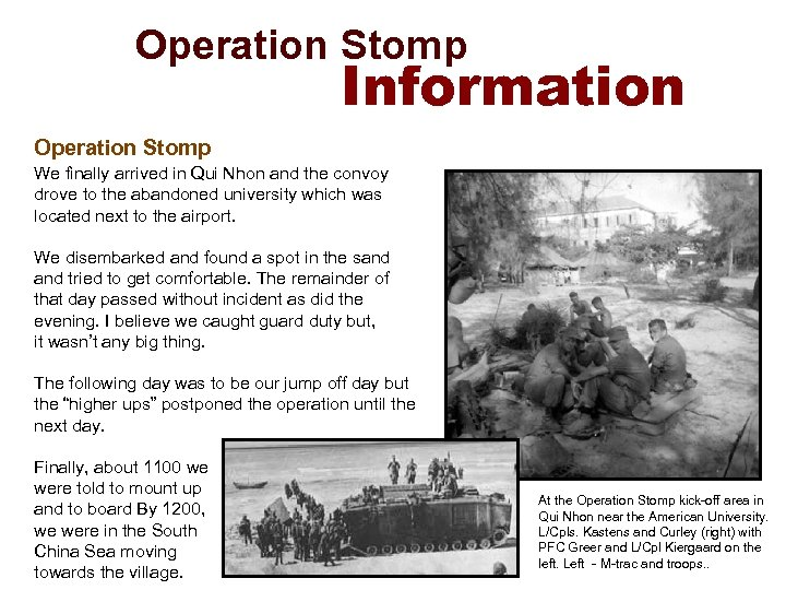 Operation Stomp Information Operation Stomp We finally arrived in Qui Nhon and the