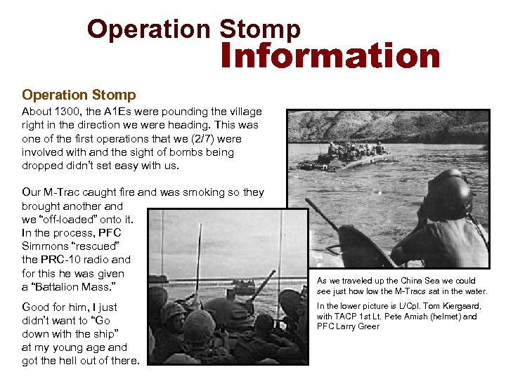 Operation Stomp Information Operation Stomp About 1300, the A 1 Es were pounding