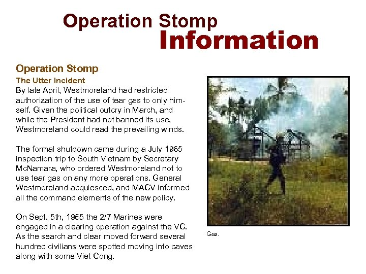 Operation Stomp Information Operation Stomp The Utter Incident By late April, Westmoreland had