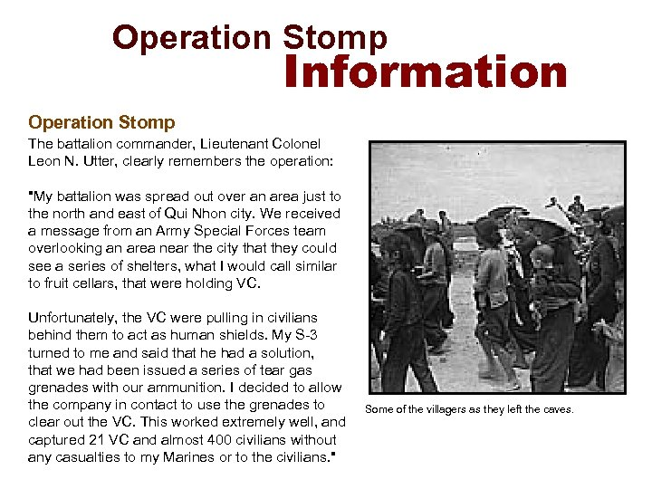 Operation Stomp Information Operation Stomp The battalion commander, Lieutenant Colonel Leon N. Utter,