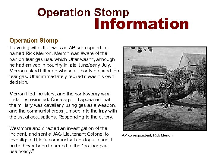 Operation Stomp Information Operation Stomp Traveling with Utter was an AP correspondent named