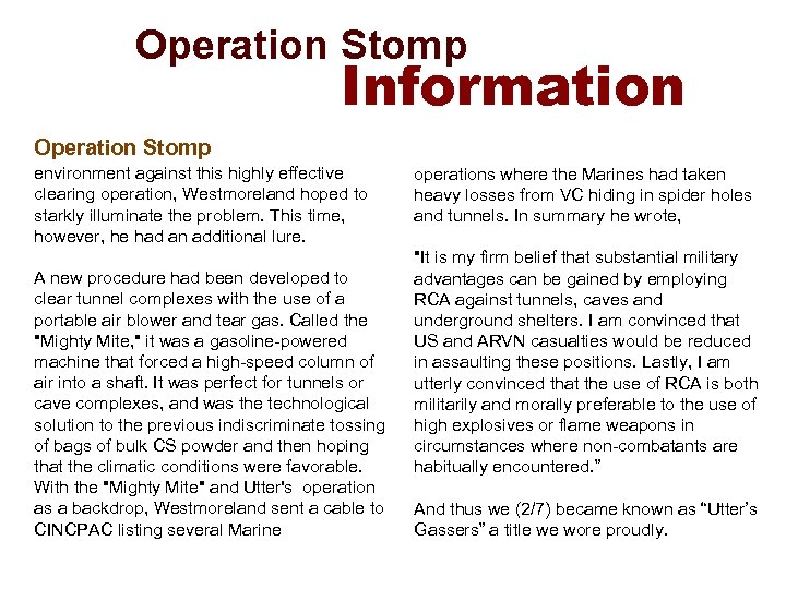 Operation Stomp Information Operation Stomp environment against this highly effective clearing operation, Westmoreland