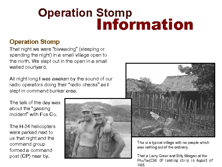 "Operation Stomp Information Operation Stomp That night we were ""bivwacing"" (sleeping or spending"