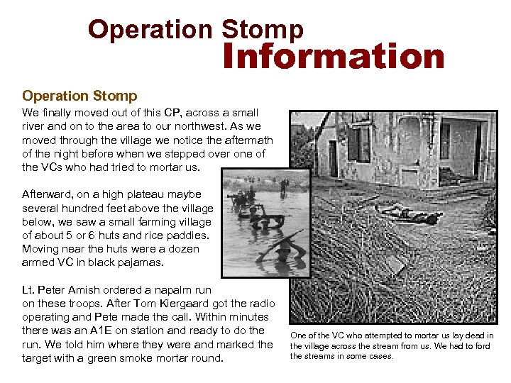 Operation Stomp Information Operation Stomp We finally moved out of this CP, across