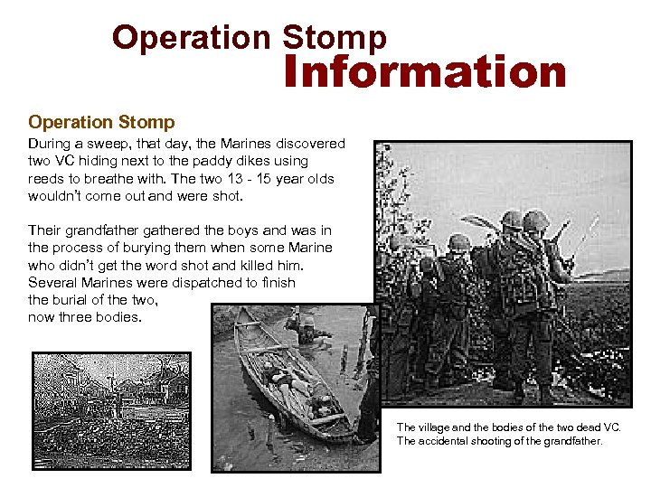 Operation Stomp Information Operation Stomp During a sweep, that day, the Marines discovered