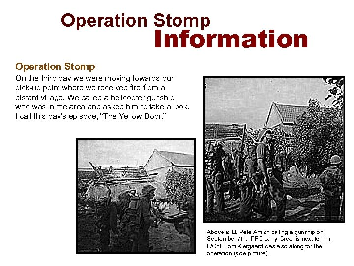 Operation Stomp Information Operation Stomp On the third day we were moving towards