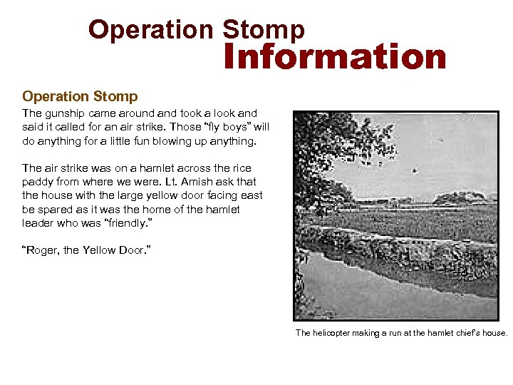 Operation Stomp Information Operation Stomp The gunship came around and took a look