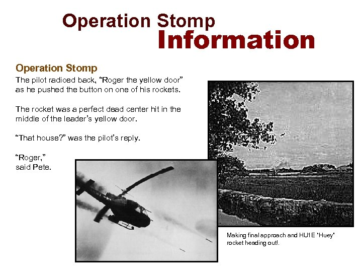 "Operation Stomp Information Operation Stomp The pilot radioed back, ""Roger the yellow door"""