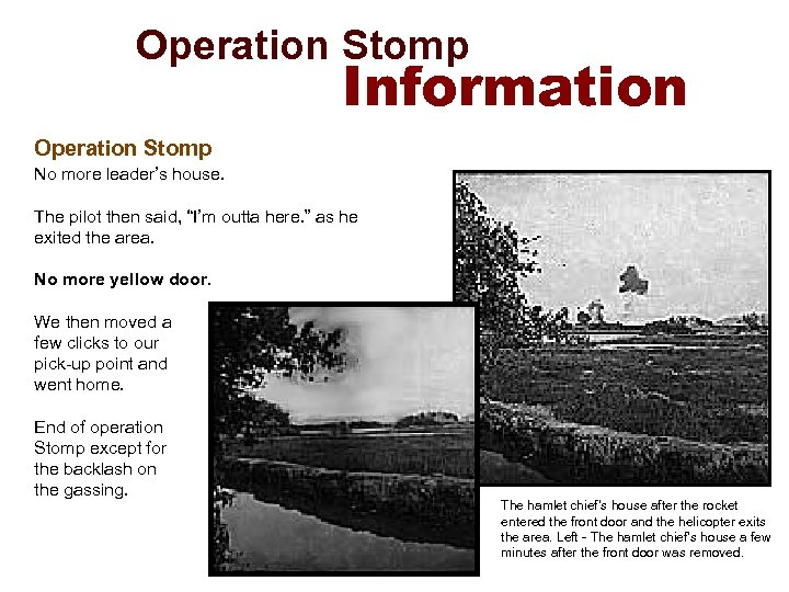 Operation Stomp Information Operation Stomp No more leader's house. The pilot then said,