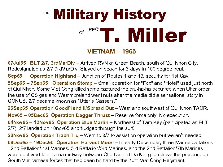 The Military History of PFC T. Miller VIETNAM – 1965 07 Jul 65 BLT