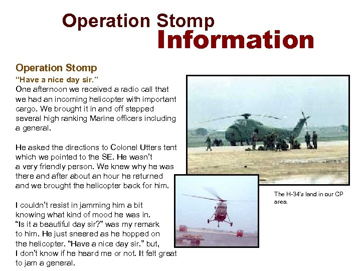 "Operation Stomp Information Operation Stomp ""Have a nice day sir. "" One afternoon"