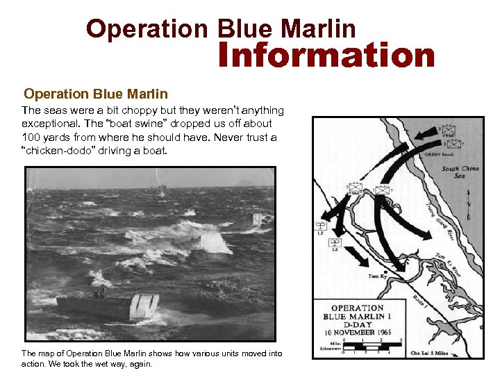 Operation Blue Marlin Information Operation Blue Marlin The seas were a bit choppy