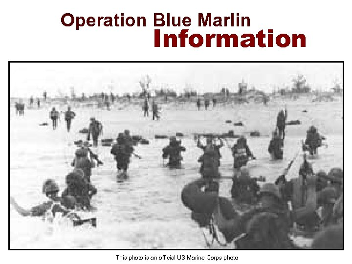 Operation Blue Marlin Information This photo is an official US Marine Corps photo