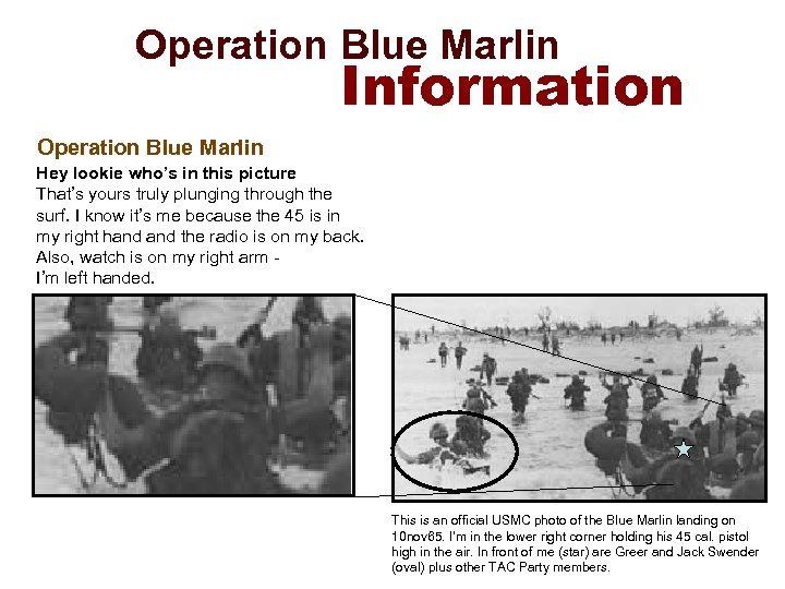 Operation Blue Marlin Information Operation Blue Marlin Hey lookie who's in this picture