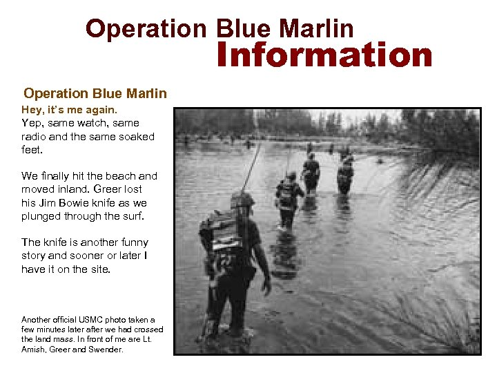 Operation Blue Marlin Information Operation Blue Marlin Hey, it's me again. Yep, same