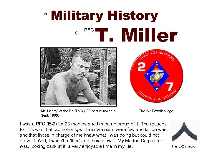 "The Military History of PFC T. Miller ""Mr. Happy"" at the Phu. Tai(4) CP"