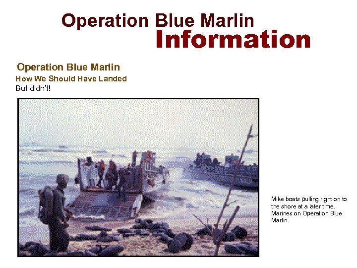 Operation Blue Marlin Information Operation Blue Marlin How We Should Have Landed But