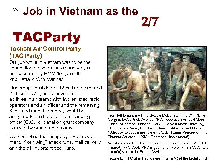 Job in Vietnam as the 2/7 Our TACParty Tactical Air Control Party (TAC