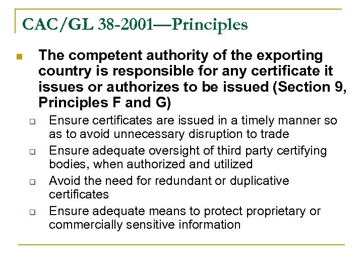 CAC/GL 38 -2001—Principles The competent authority of the exporting country is responsible for any