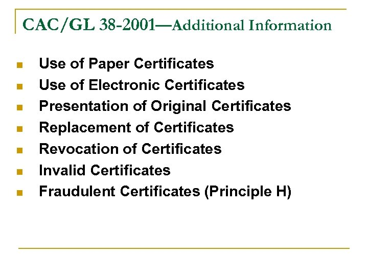 CAC/GL 38 -2001—Additional Information n n n Use of Paper Certificates Use of Electronic