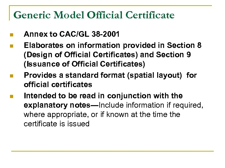 Generic Model Official Certificate n n Annex to CAC/GL 38 -2001 Elaborates on information