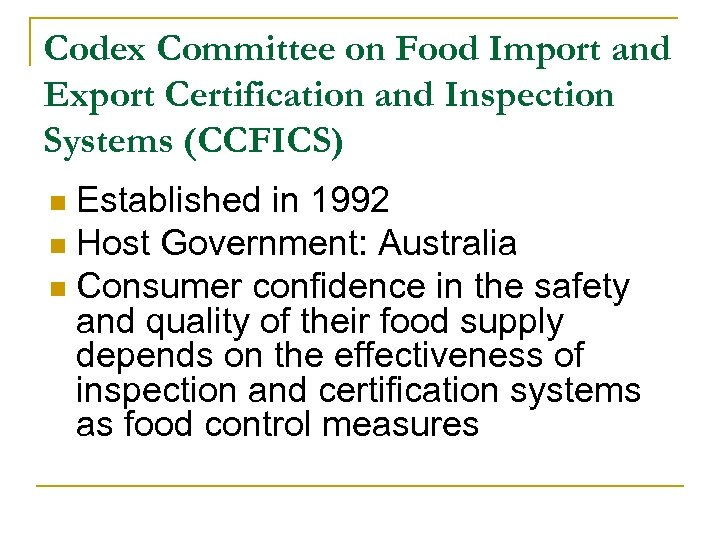 Codex Committee on Food Import and Export Certification and Inspection Systems (CCFICS) Established in