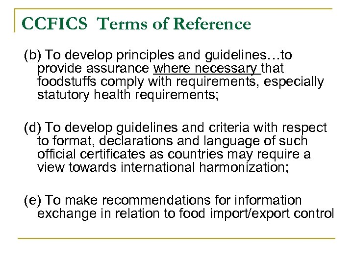 CCFICS Terms of Reference (b) To develop principles and guidelines…to provide assurance where necessary