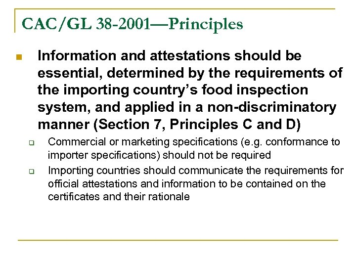CAC/GL 38 -2001—Principles Information and attestations should be essential, determined by the requirements of
