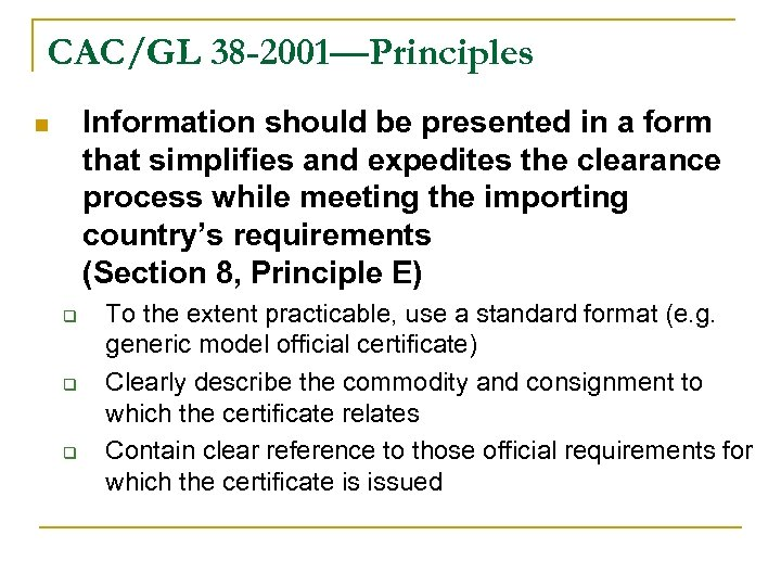 CAC/GL 38 -2001—Principles Information should be presented in a form that simplifies and expedites