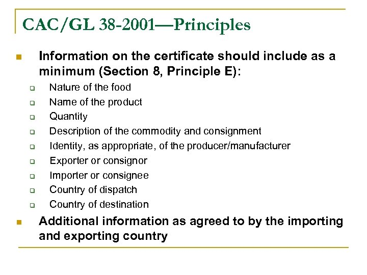 CAC/GL 38 -2001—Principles Information on the certificate should include as a minimum (Section 8,