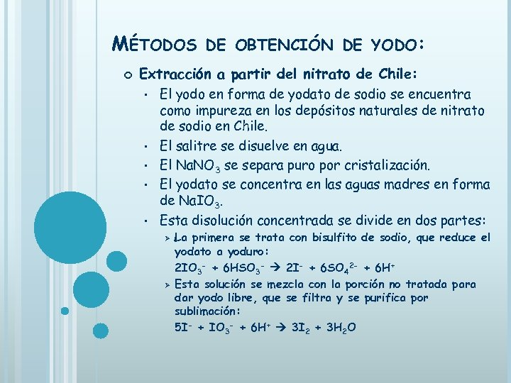 MÉTODOS DE OBTENCIÓN DE YODO: Extracción a partir del nitrato de Chile: • •