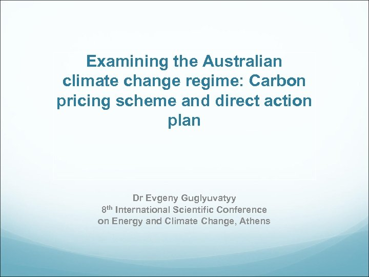 Examining the Australian climate change regime: Carbon pricing scheme and direct action plan Dr